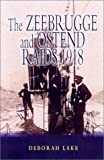 img - for Zeebrugge and Ostend Raids 1918, The book / textbook / text book