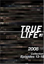 True Life 2008 Collection, Episodes 13-18