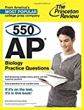 550 AP Biology Practice Questions (College Test Preparation)