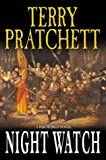 Terry Pratchett Night Watch: (Discworld Novel 29) (Discworld Novels)
