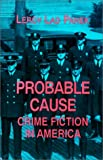 Probable Cause: Crime Fiction in America (0879724862) by LeRoy Lad Panek