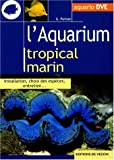 L'aquarium tropical marin
