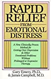 Rapid Relief from Emotional Distress : A New, Clinically Proven Method for Getting over Depression and Other Emotional Problems Without Prolonged or Expensive Therapy (0449902498) by Emery, Gary
