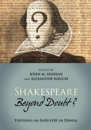 Shakespeare Beyond Doubt? -- Exposing an Industry in Denial PDF