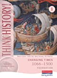Think History: Changing Times 1066-1500 Foundation Pupil Book 1 (0435313304) by Doherty