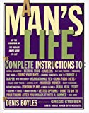 A Man's Life: The Complete Instructions