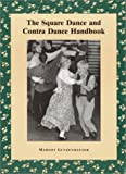 The Square Dance and Contra Dance Handbook: Calls, Dance Movements, Music, Glossary, Bibliography, Discography, and Directories