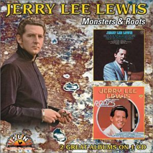 Jerry Lee Lewis - Monsters/Roots