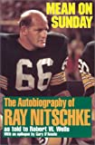 Mean on Sunday (Rev): The Autobiography of Ray Nitschke (1879483548) by Wells, Robert, Frsl