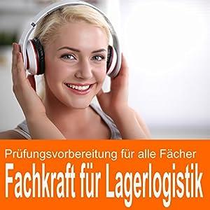 Prüfungsvorbereitung Fachkraft für Lagerlogistik Hörbuch