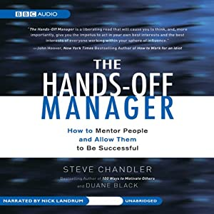 The Hands-Off Manager: How to Mentor People and Allow Them to Be Successful | [Steve Chandler, Duane Black]