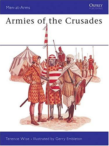 Armies of the Crusades (Men at Arms Series, 75)