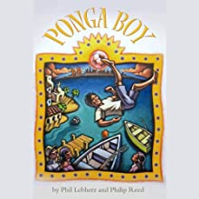 Ponga Boy (       UNABRIDGED) by Phil Lebherz, Philip Reed Narrated by Tony Plana