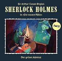 Der grüne Admiral (Sherlock Holmes - Die neuen Fälle 8) Hörbuch