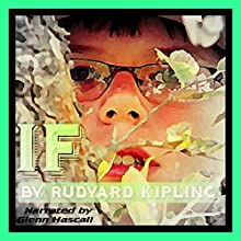 If (       UNABRIDGED) by Rudyard Kipling Narrated by Glenn Hascall