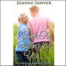 Christian Romance: I Think I'm Falling for You Audiobook by Joanne Sawyer Narrated by Jonathan Smith