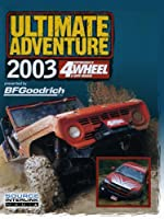 4 Wheel & Off-Road's Ultimate Adventure 2003
