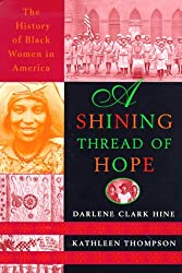 A A Shining Thread of Hope: The History of Black Women in America
