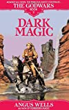 Dark Magic: The Godwars Book 2 (0553762818) by Wells, Angus