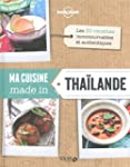 Ma cuisine made in Tha�lande - Lonely...