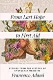 img - for From Last Hope to First Aid: Stories from the History of Emergency Medicine book / textbook / text book