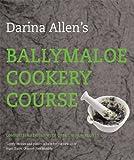 Darina Allen Darina Allen's Ballymaloe Cookery Course