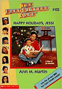Happy Holidays, Jessi (Baby-Sitters Club, No. 103): Ann Matthews