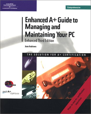 Enhanced A+ Guide to Managing and Maintaining Your PC (3rd Edition Comprehensive, Book & CD-ROM)