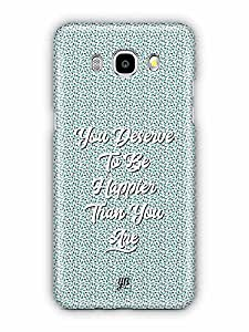 YuBingo You Deserve to be Happier than you are Designer Mobile Case Back Cover for Samsung Galaxy J5 2016