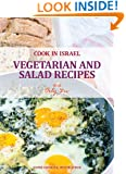 Vegetarian and Salad Recipes - Israeli-Mediterranean Cookbook (Cook In Israel - Kosher Recipes, Mediterranean Cooking)