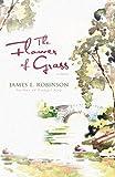 The Flower of Grass: A Novel