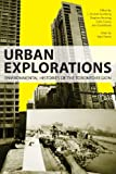 img - for Urban Explorations: Environmental Histories of the Toronto Region book / textbook / text book