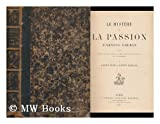 img - for Le Mystere De La Passion DArnoul Greban : Publie DApres Les Manuscrits De Paris Avec Une Introduction Et Un Glossaire / Par Gaston Paris Et Gaston Raynaud book / textbook / text book