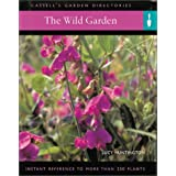 The Wild Garden: Instant Reference to More than 250 Plants (Cassell's Garden Directories) ~ Richard Bird