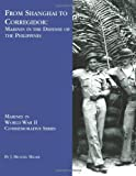 From Shanghai To Corregidor: Marines in the Defense of Philippines (Marines in World War II Commemorative Series)