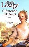Cl�mence, tome 2 : Cl�mence et le R�gent par Lesage