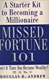 Missed Fortune 101: A Starter Kit to Becoming a Millionaire (0446576573) by Douglas R. Andrew