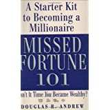 Missed Fortune 101: A Starter Kit to Becoming a Millionaire ~ Douglas R. Andrew