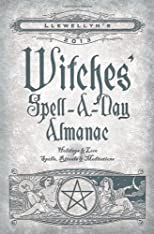 Llewellyn's 2013 Witches' Spell-A-Day Almanac: Holidays & Lore (Annuals - Witches' Spell-a-Day Almanac)