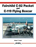 Image of Fairchild C-82 Packet/C-119 Flying Boxcar (Aerofax)
