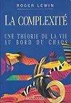 La complexit� : Une th�orie de la vie...