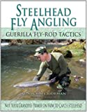 img - for Steelhead Fly Angling: Guerilla Fly-Rod Tactics book / textbook / text book