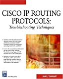 img - for Cisco IP Routing Protocols: Trouble Shooting Techniques (Charles River Media Networking/Security) book / textbook / text book