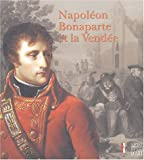 echange, troc Christophe Vital, Jean Tulard, Philippe de Villiers - Napoléon Bonaparte et la Vendée