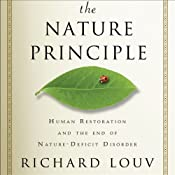 The Nature Principle: Human Restoration and the End of Nature-Deficit Disorder | [Richard Louv]