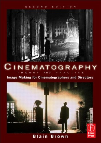 Cinematography: Theory and Practice: Image Making for Cinematographers and Directors (2nd edition)