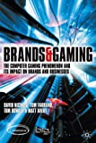 Brands & Gaming: The Computer Gaming Phenomenon and Its Impact on Brands and Businesses