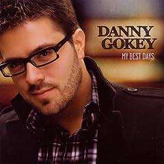 My Best Days: Danny Gokey