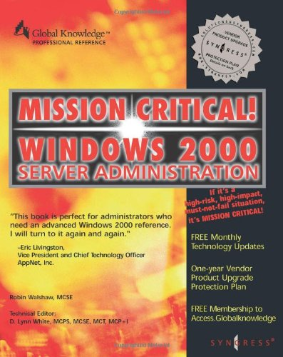 Mission Critical Windows 2000 Server Administration Mission Critical Series