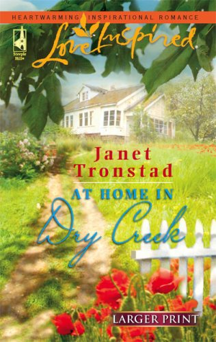 At Home In Dry Creek (Steeple Hill Love Inspired (Large Print)), JANET TRONSTAD